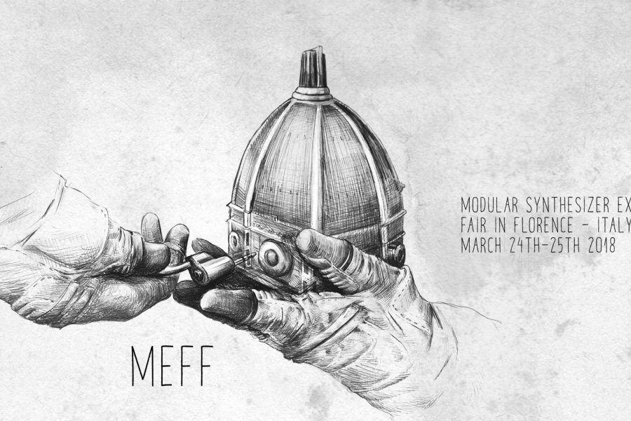 MEFF : Modular synthesizer Exhibition – Fair in Florence  (March 24th – 25th 2017) @ Impact HUB Firenze